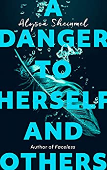 A Danger to Herself and Others: From the author of Faceless by [Sheinmel, Alyssa]