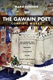 The Gawain Poet Complete Works: Patience, Cleanness, Pearl, Saint Erkenwald, Sir Gawain and the Green Knight