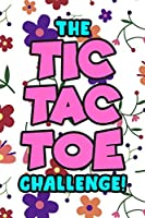 The Tic Tac Toe Challenge!: Tic Tac Toe 3x3 Grid Game Pages for Teachers, Children and Adults. Beat Boredom on a Road Trip, Plane Ride, Keep Your Mind Active! Puzzle Activity Book Two Player All Ages Flowers Design