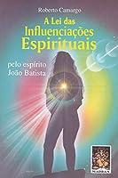 A Lei Das Influênciacoes Espirituais