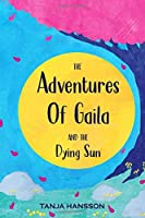 The Adventures of Gaila and the dying sun: In color