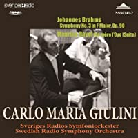 Brahms Symphony No.3. Ravel 'Mother Goose' Suite. (Swedish Radio Orchestra/ Carlo Maria Giulini by VARIOUS ARTISTS (2013-07-29)
