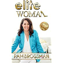 Elite Woman : How To Elevate Your Influence And Multiply Your Profits