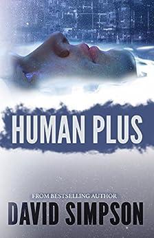[Simpson, David]のHuman Plus (Book 4) (Post-Human Series) (English Edition)