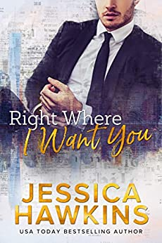 Right Where I Want You by [Hawkins, Jessica]