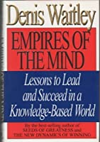 Empires of the Mind: Lessons to Lead and Succeed in a Knowledge-Base World [並行輸入品]