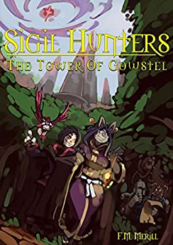 Sigil Hunters: The Tower of Gowstel by [Merill, F.M.]