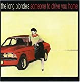 Someone to Drive You Home by LONG BLONDES (2013-05-03)