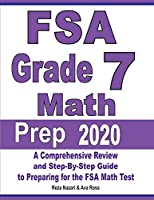 FSA Grade 7 Math Prep 2020: A Comprehensive Review and Step-By-Step Guide to Preparing for the FSA Math Test