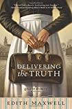 Delivering the Truth (Quaker Midwife Mystery)