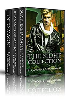The Sidhe Series: Books 1-3 (The Sidhe Series Boxset) by [Archer,S. A., Ravynheart,S.]