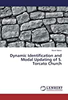 Dynamic Identification and Modal Updating of S. Torcato Church【洋書】 [並行輸入品]