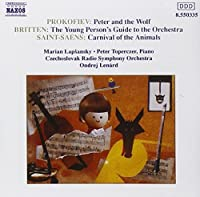 Prokofiev: Peter and the Wolf; Saint-Saテォns: Carnaval of the Animals; Britten: Young Person's Guide to the Orchestra (2006-08-01)