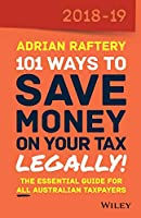 101 Ways To Save Money on Your Tax - Legally! 2018-2019 (101 Ways to Save Money on Your Tax Legally)