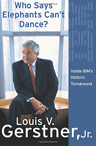 Who Says Elephants Can't Dance?: How I Turned Around IBMの詳細を見る