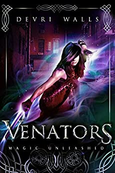 Venators: Magic Unleashed by [Walls, Devri]