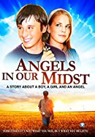 Angels in Our Midst: A Story about a Boy, a Girl and an Angel