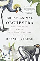 The Great Animal Orchestra: Finding the Origins of Music in the World's Wild Places【洋書】 [並行輸入品]