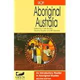 Aboriginal Australia: An Introductory Reader in Australian Aboriginal Studies: An Introductory Reader in Aboriginal Studies