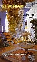 El Sosiego/ The Peacefull: Una Filosofia De Vida/ a Philosophy of Life (Yumelia Autoayuda)