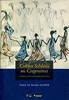 Cultura Solidária em Cooperativas. Projetos Coletivos de Mudança de Vida