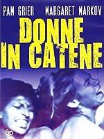 Donne In Catene [Italian Edition]