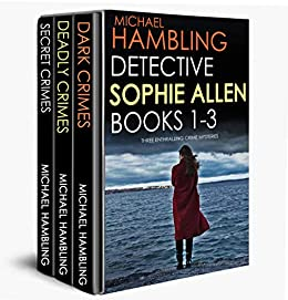 DETECTIVE SOPHIE ALLEN BOOKS 1-3:  three enthralling crime mysteries by [HAMBLING, MICHAEL]