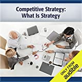 Competitive Strategy: What Is Strategy