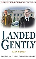 Landed Gently (Inspector George Gently Case Files)