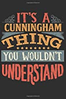 It's A Cunningham You Wouldn't Understand: Want To Create An Emotional Moment For The Cunningham Family? Show The Cunningham's You Care With This Personal Custom Gift With Cunningham's Very Own Family Name Surname Planner Calendar Notebook Journal