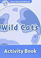 Oxford Read and Discover: Level 1: Wild Cats Activity Book