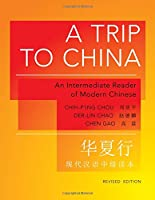 A Trip to China: An Intermediate Reader of Modern Chinese (Princeton Language Program: Modern Chinese)