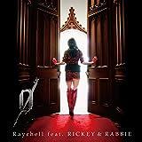 Raychell feat.RICKEY & RABBIE