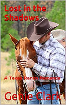 Lost in the Shadows: A Texas Ranch Romance (The McNaughton Legacy Book 4) by [Clark, Genie]