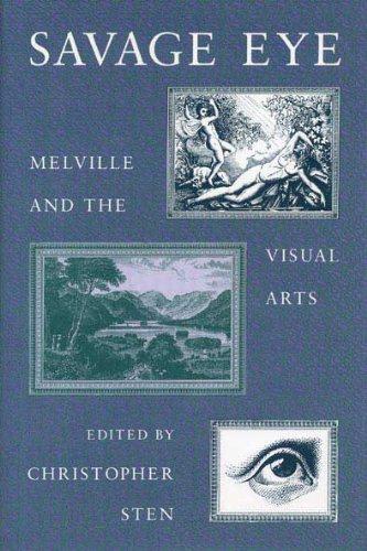 Savage Eye: Melville and the Visual Arts
