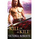 Kill or Be Kilt (Highland Spies Series Book 3)