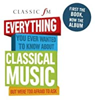 Classic FM: Everything You Ever Wanted to Know Abo