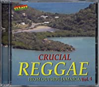 Crucial Reggae From Outside Jamaica Vol. 4