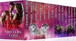 True Loves: Shifters in Love by [Raines, Harmony, Alisyn, Emma, Roth, Mandy M., Pillow, Michelle M., Black, Tasha, Thorne, Elle, Vaughn, V., Harper, J. K., Black, C. E., Arrend, Vivian, Bardsley, Michele, Adams, Elianne, Brywood, Liv, Vale,Catherine]