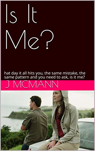 Is It Me?: That day it all hits you, the same mistake, the same pattern and you need to ask, is it me? (English Edition)