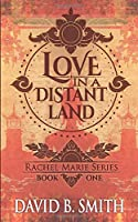 Love in a Distant Land (Rachel Marie Series)