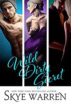 Wild Dirty Secret: A Boxed Set (Chicago Underground Boxed Set Book 2) by [Warren, Skye, Lin, Amber]