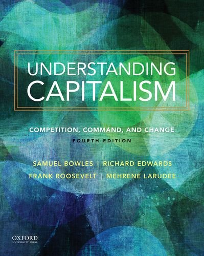 Download Understanding Capitalism: Competition, Command, and Change 019061093X