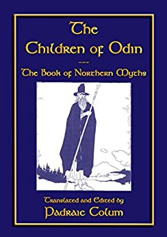 The CHILDREN of ODIN: The Book of Northern Myths by [Anon E. Mouse, Translated by Padraig Colum]
