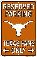 Texasファン予約駐車場サインメタル8x 12エンボス