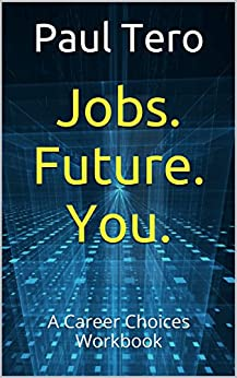 Jobs. Future. You.: A Career Choices Workbook by [Tero, Paul]