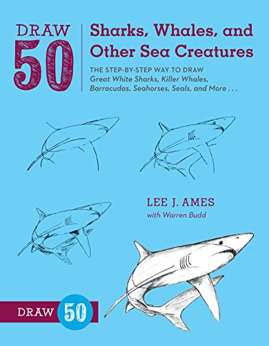 Download Draw 50 Sharks, Whales, and Other Sea Creatures: The Step-by-Step Way to Draw Great White Sharks, Killer Whales, Barracudas, Seahorses, Seals, and More... 0823085716