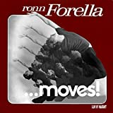 Ronn Forella...Moves!