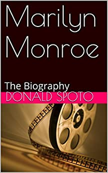 Marilyn Monroe: The Biography by [Spoto, Donald]