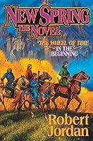 New Spring: The Novel (Jordan, Robert)